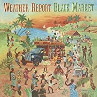 Black Market by Weather Report (2013-10-15)