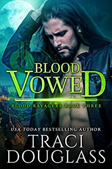 Blood Vowed (Blood Ravagers Book 3) by [Douglass, Traci]