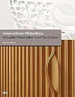 Innovativer Moebelbau: Aktuelle Materialien und Techniken