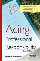 Acing Professional Responsibility: A Checklist Approach to Professional Responsibility Problems (Acing Series)