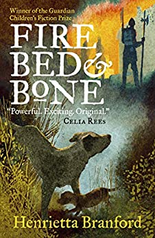 Fire, Bed and Bone by [Branford, Henrietta]