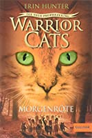 Warrior Cats Staffel 2/03. Die neue Prophezeiung. Morgenroete