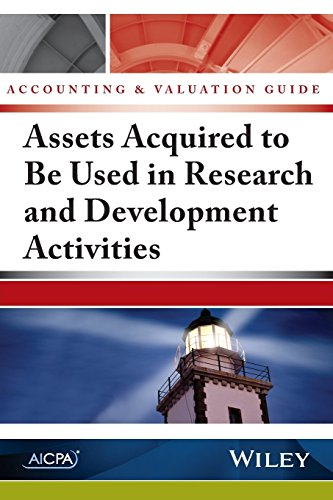 Download Accounting and Valuation Guide: Assets Acquired to Be Used in Research and Development Activities (Accounting & Valuation Guide) 1937352781