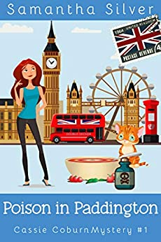 Poison in Paddington (A Cozy Mystery) (Cassie Coburn Mysteries Book 1) by [Silver, Samantha]