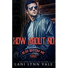 How About No (The Bear Bottom Guardians MC Book 3)