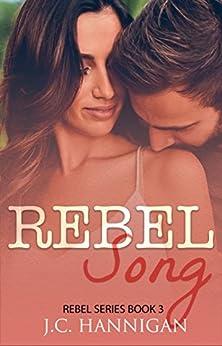 Rebel Song: (Rebel Series Book 3) ((Rebel Series)) by [Hannigan, J.C.]