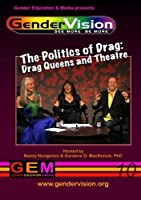 GenderVision: The Politics of Drag: Drag Queens & Theatre【DVD】 [並行輸入品]