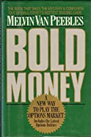 Bold Money: A New Way to Play the Options Market
