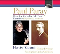 Paul Paray-the Complete Works for Solo Piano by Flavio Varani