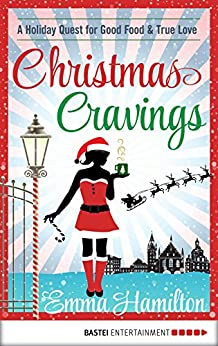 Christmas Cravings (Culinary Confessions Series) by [Hamilton, Emma]