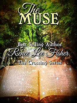 The Muse (The Crossing Series) by [Fisher, Renee Lee]