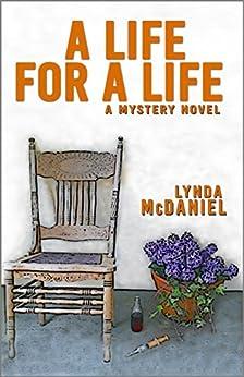 A Life for a Life (Appalachian Mountain Mysteries Book 1) by [McDaniel, Lynda]