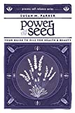 Power of the Seed: Your Guide to Oils for Health & Beauty (Process Self-reliance Series) 画像