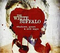 Shadows, Greys & Evil Ways by The White Buffalo (2013-05-03)