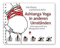 Ashtanga Yoga in anderen Umstaenden: Schwangerschaft und Uebungspraxis vereint