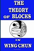 The Theory of Blocks in Wing Chun