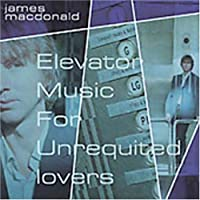 Elevator Music for Unrequited Lovers