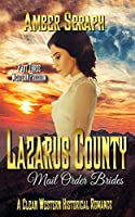 A Clean Western Historical Romance - Lazarus County Mail Order Brides Three: Western Freedom