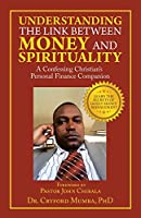 Understanding the Link Between Money and Spirituality: A Confessing Christian's Personal Finance Companion