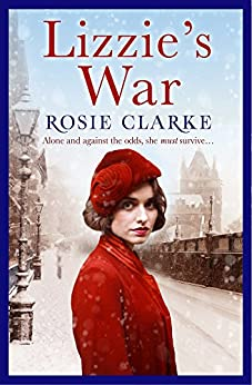 Lizzie's War: Intrigue, danger and excitement in 1950's London (The Workshop Girls Book 2) by [Clarke, Rosie]