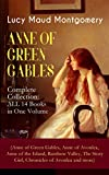 ANNE OF GREEN GABLES - Complete Collection: ALL 14 Books in One Volume (Anne of Green Gables, Anne of Avonlea, Anne of the Island, Rainbow Valley, The ... of Lucy Maud Montgomery (English Edition)