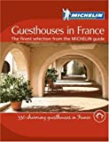 Michelin Guesthouses in France (Michelin Charming Guides)