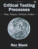 Critical Testing Processes: Plan, Prepare, Perform, Perfect