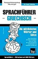 Sprachfuehrer Deutsch-Griechisch Und Thematischer Wortschatz Mit 3000 Woertern