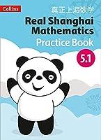 Real Shanghai Mathematics - Pupil Practice Book 5.1