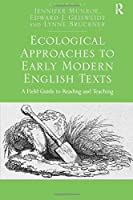 Ecological Approaches to Early Modern English Texts