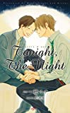 Tonight,The Night 【イラスト付】【電子限定SS付】 (SHY NOVELS)