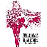 FINAL FANTASY BRAVE EXVIUS The Art Works III (ファイナルファンタジー ブレイブエクスヴァイス アートワーク集 イラスト集 設定集)