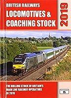 British Railways Locomotives & Coaching Stock 2019: The Rolling Stock of Britain's Mainline Railway Operators