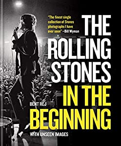 The Rolling Stones In the Beginning: With unseen images (English Edition)