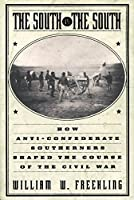 The South Vs. the South: How Anti-Confederate Southerners Shaped the Course of the