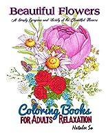 ฺฺBeautiful Flowers Coloring Books for Adults Relaxation: A Simply Gorgeous and Variety of the Beautiful Flowers Adult Coloring Book