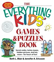 The Everything Kids' Games & Puzzles Book: Secret Codes, Twisty Mazes, Hidden Pictures, and Lots More - For Hours of Fun! by Beth L Blair Jennifer A Ericsson(2013-01-18)