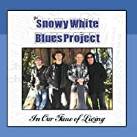 In Our Time of Living by Snowy White Blues Project