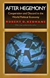 After Hegemony: Cooperation And Discord In The World Political Economy (Princeton Classic Editions) 画像