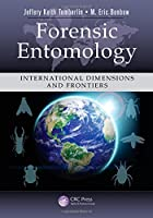 Forensic Entomology: International Dimensions and Frontiers (Contemporary Topics in Entomology)