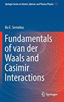 Fundamentals of van der Waals and Casimir Interactions (Springer Series on Atomic, Optical, and Plasma Physics)