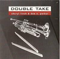 Double Take Sheryl Linch & Don N. Parker