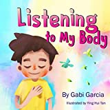 Listening to My Body: A guide to helping kids u...