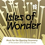 Isles of Wonder-Music for the Opening Ceremony of