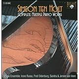 Simeon ten Holt Œuvres pour piano multiple (Intégrale)