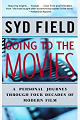 Going to the Movies: A Personal Journey Through Four Decades of Modern Film Kindle Edition