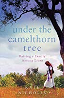 Under the Camelthorn Tree: Raising a Family Among Lions