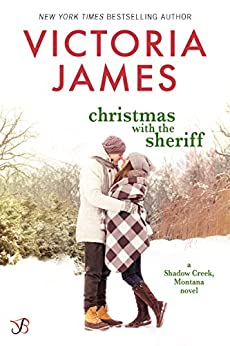 Christmas with the Sheriff (Shadow Creek, Montana Book 1) by [James, Victoria]