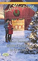 White Christmas in Dry Creek (Love Inspired\Return to Dry Creek)