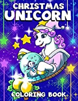 Christmas Unicorn Coloring Book: for Kids & Adults | Magical Christmas Unicorn Coloring Pages | Perfect Gift for Unicorn Lovers